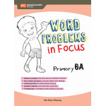 Word Problems in Focus Primary 6A