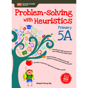 Problem - Solving With Heuristics Primary 5A (2nd Edition)