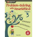Problem Solving With Heuristics Primary 3 (2nd Edition)