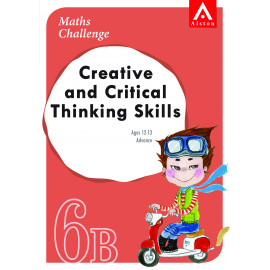 Maths Challenge - Creative and Critical Thinking Skills 6B (Advance)