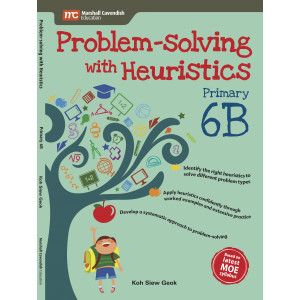 Problem - Solving With Heuristics Primary 6B (2nd Edition)