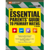 The Essential Parents' Guide To Primary Maths 2nd Edition